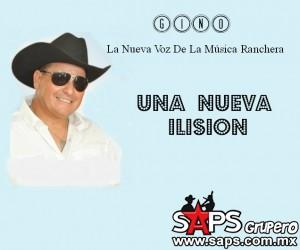 """Ginno """"La nueva voz de la música ranchera"""" presenta  """"Una Nueva Ilusión"""""""