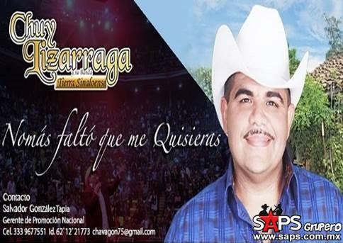 """""""Nomás Faltó Que Me Quisieras"""", Chuy Lizárraga"""