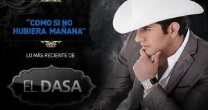 """El Dasa presenta """"Como Si No Hubiera Mañana"""""""