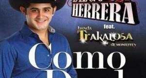 Diego Herrera Ft Banda La Trakalosa – Como Duele (letra y video oficial)
