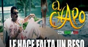 El Chapo de Sinaloa – Le Hace Falta Un Beso (Mariachi) (letra y video oficial)