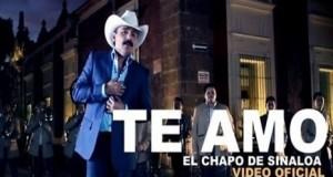 El Chapo de Sinaloa – Te Amo (letra y video oficial)
