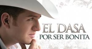 El Dasa – Por Ser Bonita (letra y video oficial)