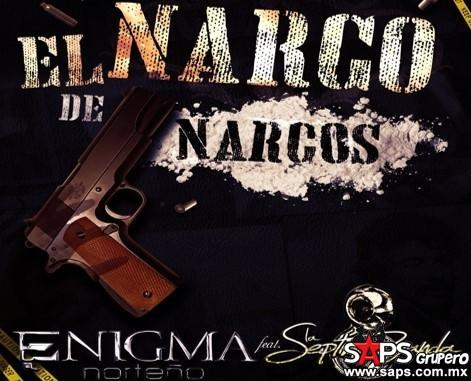 El Narco de Narcos - Enigma Norteño Feat. La Séptima Banda
