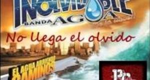 La Inolvidable Agua de La Llave – No Llega El Olvido (letra y video oficial)
