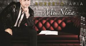 Roberto Tapia – Mi Niña (letra y video oficial)