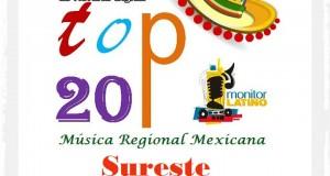Top 20 de la Música Popular del SURESTE de México por monitorLatino del 16 al 22 de Febrero de 2015