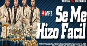 Torres 702 – Se Me Hizo Muy Fácil (letra y video oficial)