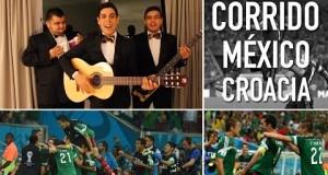 Tres Tristes Tigres – Corrido México vs Croacia (letra y video oficial)