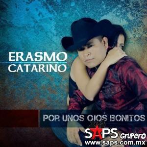 """Erasmo Catarino se llena de amor y lanza """"Por Unos Ojos Bonitos"""""""
