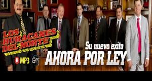 """Los Huracanes del Norte presentan el sencillo titulado """"Ahora Por Ley"""""""
