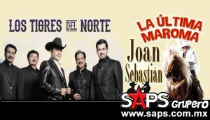 Joan Sebastian y Los Tigres del Norte se presentaran con gran espectáculo en El Coliseo del Paso