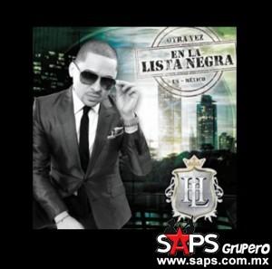 """Larry Hernández lanza  su nuevo álbum """"OTRA VEZ….EN LA LISTA NEGRA"""""""