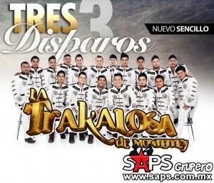 """Banda la Trakalosa estrena su nuevo sencillo """"Tres Disparos"""""""
