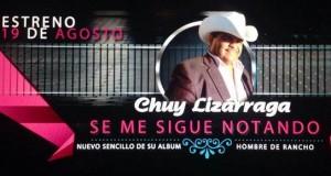 """Chuy Lizárraga lanza su nuevo sencillo """"Se Me Sigue Notando"""""""