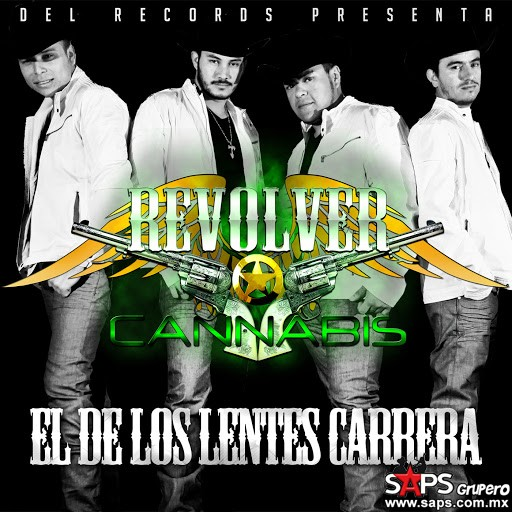 e706183840 Revolver Cannabis – El De Los Lentes Carrera (letra y video oficial)