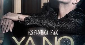 Espinoza Paz – Ya No Lo Vamos A Hacer (letra y video oficial)