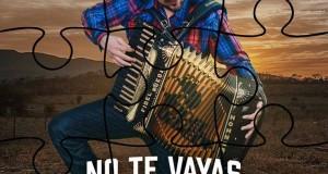 Fidel Rueda – No Te Vayas (letra y video oficial)