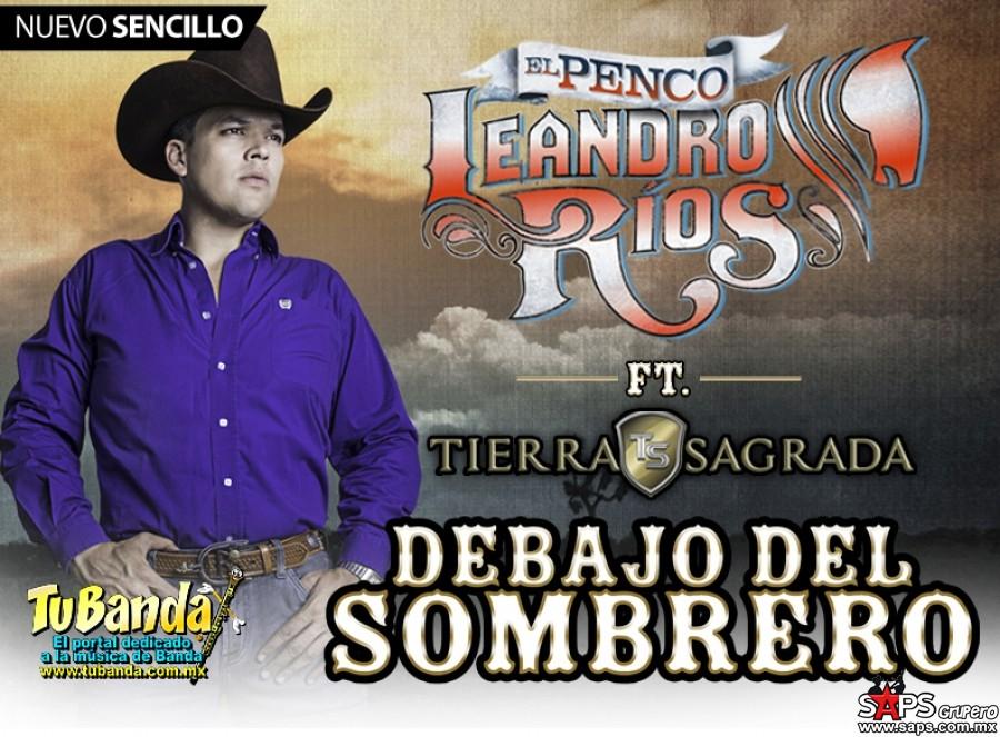 4938902f1b3bc Leandro Ríos – Debajo Del Sombrero Ft. Pancho Uresti (letra y video oficial)