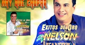 """""""Hay Que Chupar"""" lo nuevo de Nelson Kanzela éxito original y garantizado"""