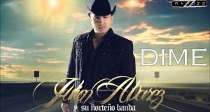 Julión Álvarez Y Su Norteño Banda – Dime (letra y video oficial)