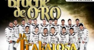 Banda La Trakalosa De Monterrey – Broche De Oro (letra y video oficial)