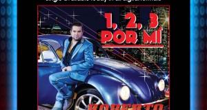 """Roberto Junior y Su Bandeño con su nuevo sencillo """"1, 2, 3 Por Mí"""" hoy a la venta digital"""