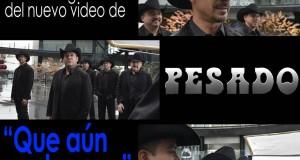 """PESADO… Hoy estreno de su video """"Que aún te amo"""", primer sencillo de su nuevo álbum"""