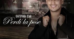 Espinoza Paz – Perdí La Pose (letra y video oficial)