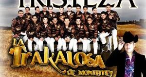 La Trakalosa de Monterrey – Adicto A La Tristeza ft. Pancho Uresti (letra y video oficial)
