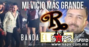 Banda El Recodo – Mi Vicio Más Grande  (letra y video oficial)