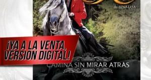 """Ya a la venta el nuevo álbum de El Chapo de Sinaloa """"CAMINA SIN MIRAR ATRÁS"""""""