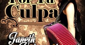 Janeth Valenzuela – Por Tu Culpa (Letra Y Video Oficial)
