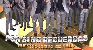 Banda Los Sebastianes – Por Si No Recuerdas (Letra Y Video Oficial)