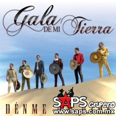 Gala De Mi Tierra – Dénme Un Ride (letra Y Video Oficial)