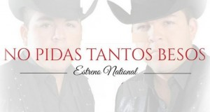Hermanos Vega  Jr. No Pidas Tantos Besos  (Letra Y Video Oficial)