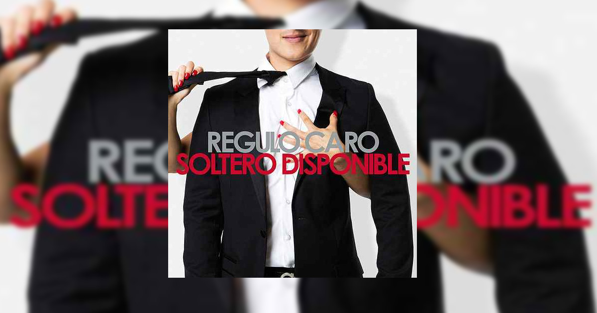 Regulo Caro Soltero Disponible Letra Y Video Oficial