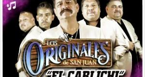 Los Originales De San Juan – El Carlichi (Letra Y Video Oficial)