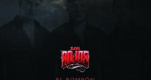 Los Rojos – El Bombón (Letra y Video Oficial)