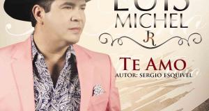 """Con sentimiento y corazón desde Jalisco, llega Luis Michel Jr. con """"Te Amo"""""""