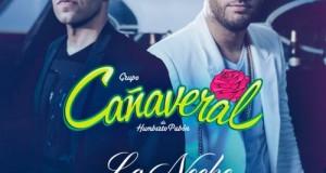 """Grupo Cañaveral estrena """"La Noche"""" a dueto con Valentino"""