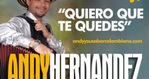 Andy Hernández – Quiero Que Te Quedes (Letra y Video Oficial)