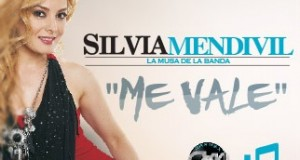 Silvia Mendivil – Me Vale (Letra y Video Oficial)