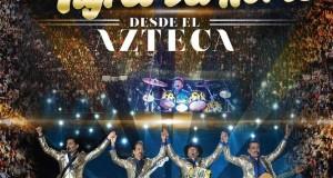 """Los Tigres Del Norte """"DESDE EL AZTECA"""", hoy en pre orden"""