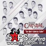 """Banda Carnaval te dice """"En Qué Cabeza Cabe"""""""