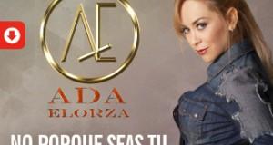 Ada Elorza – No Por Que Seas Tu (Letra y Video Oficial)