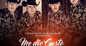 """Los Buitres De Culiacán, Sinaloa nos presentan """"Me Dio Gusto Conocerte"""""""