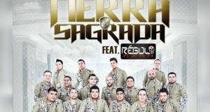 Banda Tierra Sagrada Ft. Regulo Caro – No Me Quede Con Las Ganas (letra y video oficial)