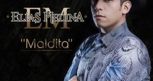 Elías Medina – Maldita (Letra y Video Oficial)