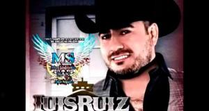 Luis Ruiz Y La Embarcación De La Música Norteña – Me Enamoré (letra y video oficial)